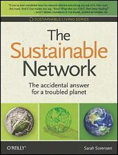 The Sustainable Network : The Accidental Answer for a Troubled Planet by...