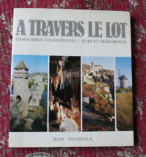 1985 A travers le LOT Fourgus Sites et monuments Dordogne Rocamadour Cahors