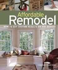 Affordable Remodel: How to Get Custom Results on a Penny-Pincher Budge by Ferna