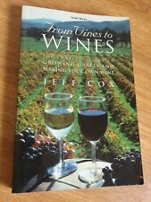 From Vines to Wines: The Complete Guide to Growing Grapes and Making Your Own Wi