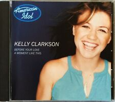 Before Your Love/A Moment Like This [Single] [Single] by Kelly Clarkson (CD, Sep