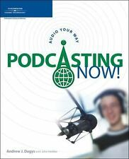 Podcasting Now!: Audio Your Way, Dagys, Andrew J., New Book