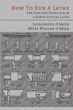 How to Run by John Joseph O'Brien, Miles William O'Brien, South Bend Lathe Works