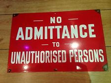 Vintage Old enamel Sign No Admittance To Unauthorised Persons