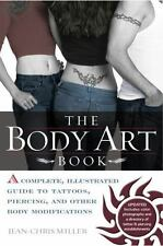 The Body Art Book: A Complete, Illustrated Guide to Tattoos, Piercings, and Othe