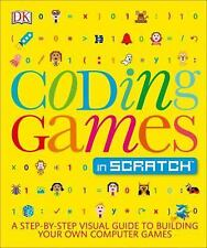 Coding Games in Scratch by Woodcock, Jon