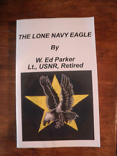 SIGNED  The Lone Navy Eagle by W Ed Parker