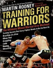 Training for Warriors : The Ultimate Mixed Martial Arts Workout by Martin...