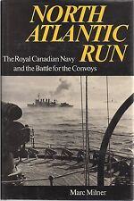 North Atlantic Run (RCN and the Battle of the Convoys) by Marc Milner