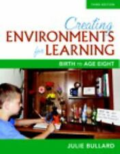 Creating Environments for Learning: Birth to Age Eight (3rd Edition), Bullard, J