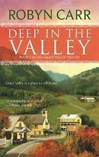 Deep in the Valley (Grace Valley Trilogy, Book 1) Carr, Robyn Mass Market Paper