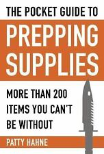 The Pocket Guide to Prepping Supplies : More Than 200 Items You Can't Be...