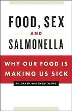 Food, Sex and Salmonella: Why Our Food Is Making Us Sick-ExLibrary