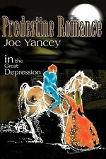 Predestine Romance in the Great Depression by Joe Yancy (2000, Paperback)