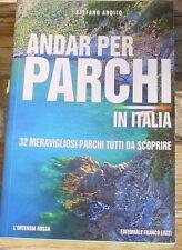 Stefano Ardito: Andar per parchi in Italia