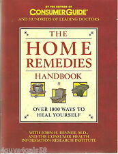 The Home Remedies Handbook: Over 1000 Ways To Heal Yourself by John H. Renner