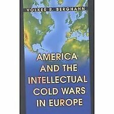 America and the Intellectual Cold Wars in Europe - Shepard Stone Between...