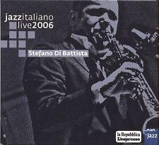 STEFANO DI BATTISTA - Jazz italiano live 2006 CD EDITORIALE NEAR MINT CONDITION