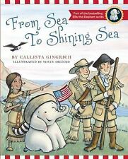 NEW - From Sea to Shining Sea (Ellis the Elephant) by Gingrich, Callista