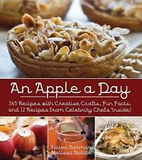 An Apple a Day : 365 Recipes with Creative Crafts, Fun Facts, and 12 Recipes...