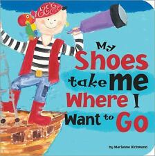 My Shoes Take Me Where I Want to Go: A Journey through the Imagination-ExLibrary