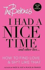 I Had a Nice Time and Other Lies... : How to Find Love and Sh*t Like That by...