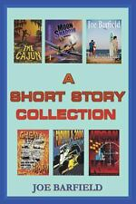 A Short Story Collection by Joe Barfield (2013, Paperback)