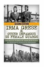 The Stories of WW2: Irma Grese and Other Infamous SS Female Guards : The...