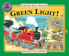 The Little Red Train: Green Light, Benedict Blathwayt