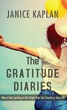 The Gratitude Diaries : How a Year Looking on the Bright Side Can Transform...