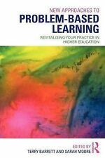 New Approaches to Problem-based Learning: Revitalising Your Practice in Higher E