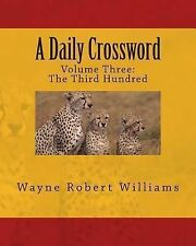 A Daily Crossword Volume Three by Wayne Williams (2012, Paperback)