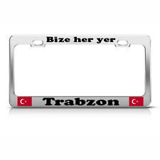 BIZE HER YER TRABZON TURKEY Heavy Chrome License Plate Frame TURKIYE Tag Border