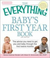 The  Everything  Baby's First Year Book: The Advice You Need to Get You and...