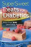 Super Sweet Treats for Diabetics: ...330 Luscious Recipes (Cadwell / Finsand)
