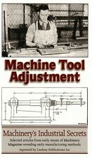 Machine Tool Adjustment: Articles From Machinery Magazine (Lindsay how to book)