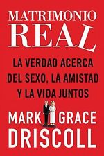 Matrimonio Verdadero by Grace Driscoll and Mark Driscoll (2012, Paperback)