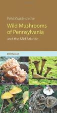 Field Guide to Wild Mushrooms of Pennsylvania and the Mid-Atlantic (A Keystone B
