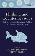 Phishing and Countermeasures: Understanding the Increasing Problem of Electronic
