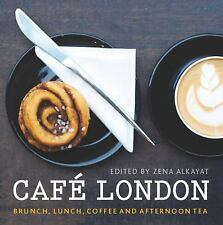 Café London: Brunch, lunch, coffee and afternoon tea by Various