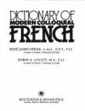 Dictionary of Modern Colloquial French by Rene J. Herail and Edwin A. Lovatt...