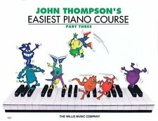 """JOHN THOMPSON'S EASIEST PIANO COURSE"" PART THREE MUSIC BOOK BRAND NEW ON SALE!!"