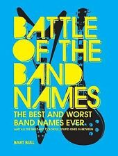 Battle of the Band Names: The Best and Worst Band Names Ever (and All the Brilli