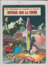Martin le Malin. Retour sur la Terre. Albums Tricolores n°44. Ed. Mulder.