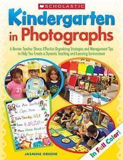 Kindergarten in Photographs: A Mentor Teacher Shares Strategies BRAND NEW book
