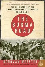 The Burma Road : The Epic Story of the China-Burma-India Theater in World War...