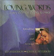 Loving Words Every Woman Wants to Hear by Peterson, John; Anderson, Ed