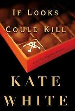 If Looks Could Kill by Kate White (2002, Hardcover)