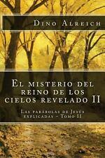 El Misterio Del Reino de Los Cielos Revelado II : Las Parábolas de Jesús...