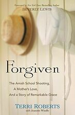 Forgiven: The Amish School Shooting, a Mother's Love, and a (PB) 0764217321